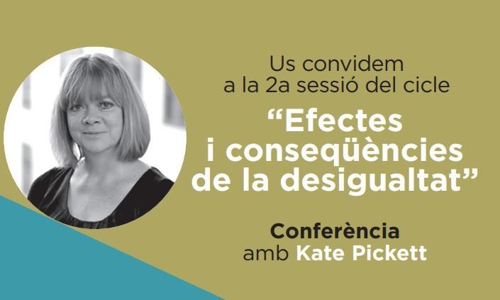 Conferència de Kate Pickett: 'Efectes i conseqüències de la desigualtat'