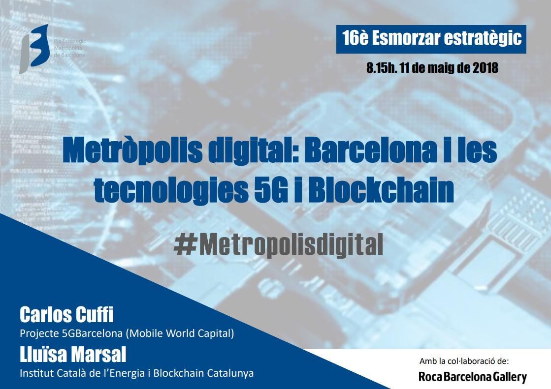 Metròpolis Digital: Barcelona i les tecnologies 5G i Blockchain
