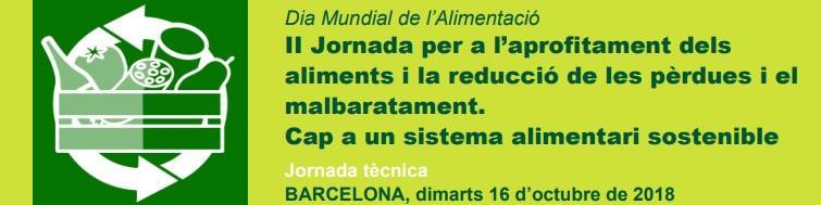 Jornada técnica para el Aprovechamiento de los alimentos y reducción de pérdidas y desperdicio alimentario @ Sala Auditori del Palau de la Generalitat de Catalunya