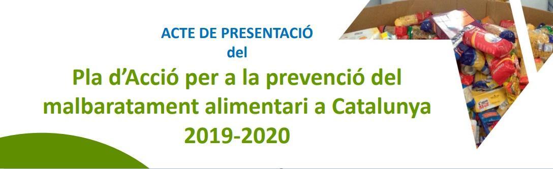 Presentació del Pla d?acció de prevenció del malbaratament alimentari a Catalunya 2019-2020