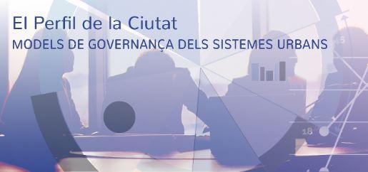 Jornada ?Models de governança dels sistemes urbans?