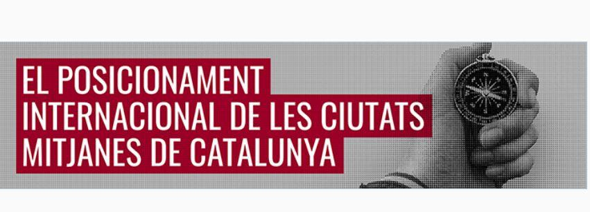 ?El posicionament internacional de de les ciutats mitjanes de Catalunya?
