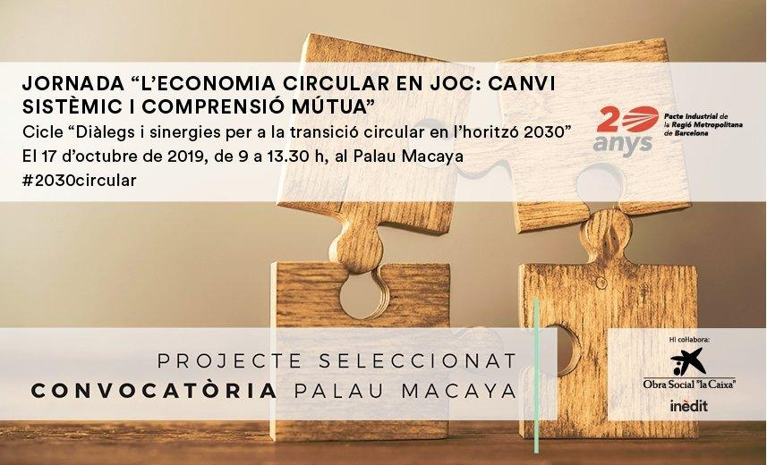 Jornada L?economia circular en joc: canvi sistèmic i comprensió mútua