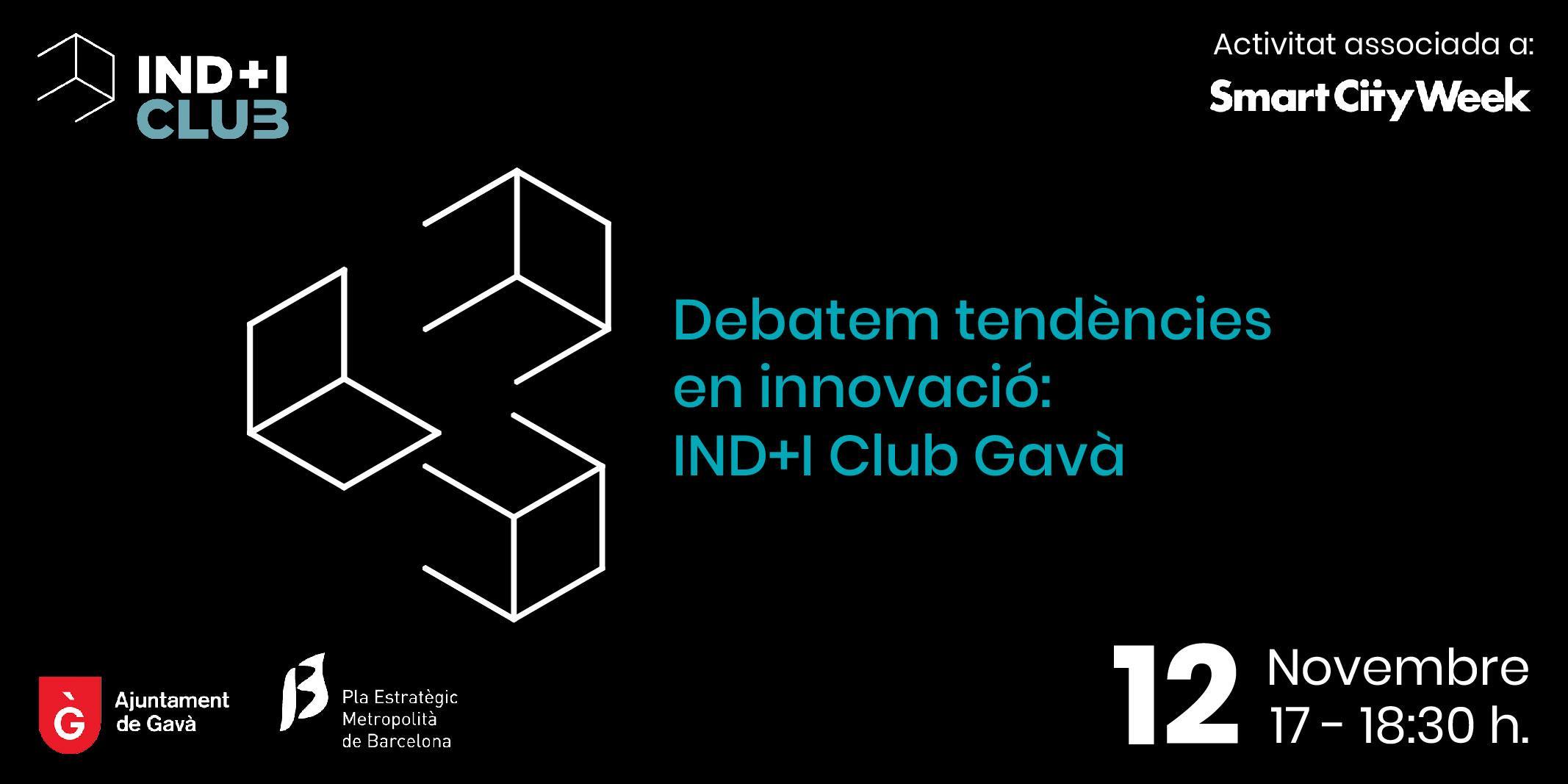Debatem tendències en innovació: IND I Club Gavà