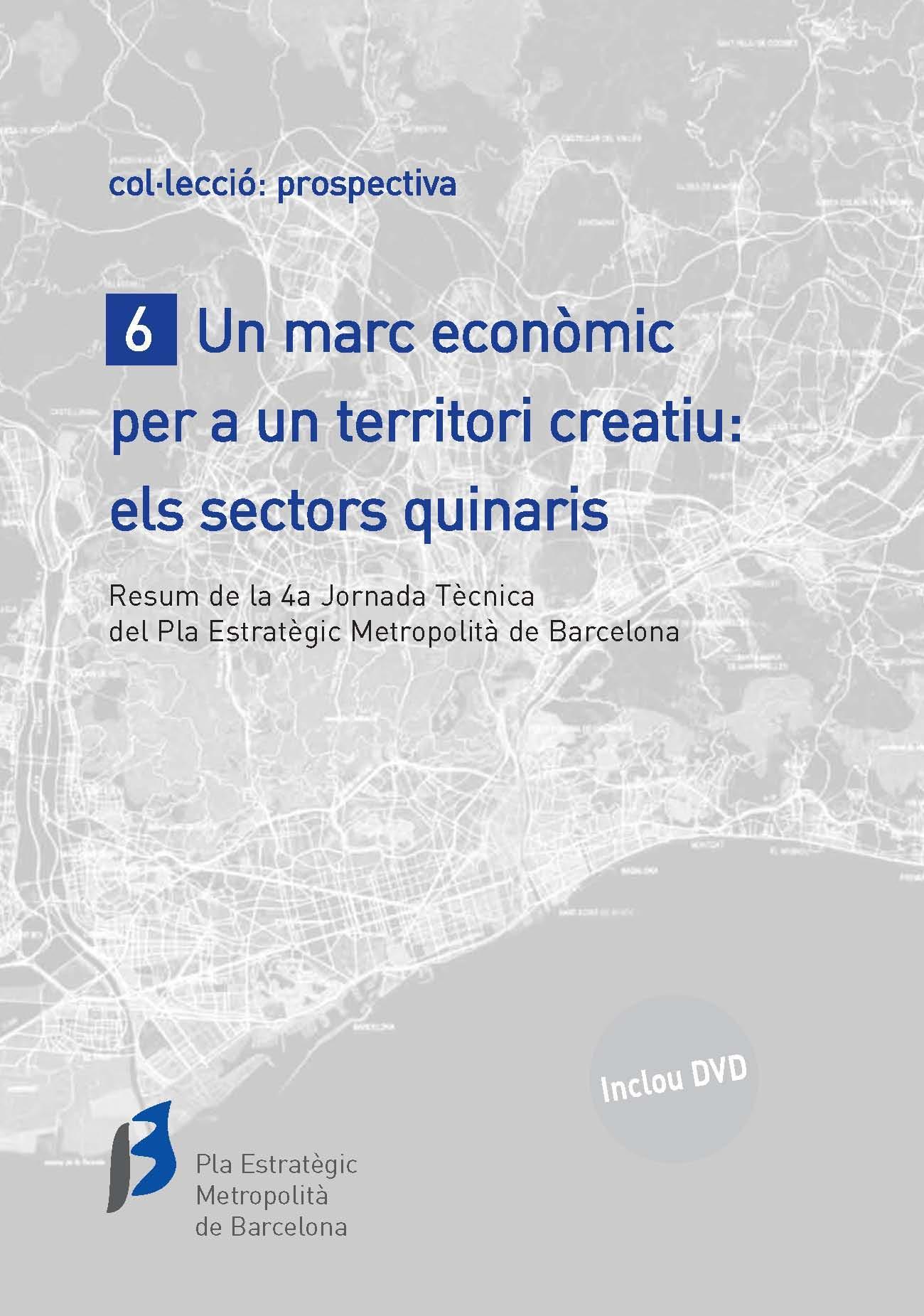 Un marc econòmic per a un territori creatiu: Els sectors quinaris