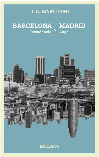 Barcelona y Madrid. Decadencia y auge